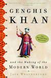 image of Genghis Khan and the Making of the Modern World