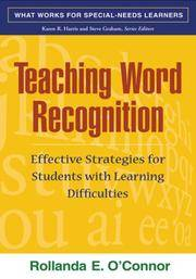 Teaching Word Recognition, First Edition: Effective Strategies for Students with Learning...