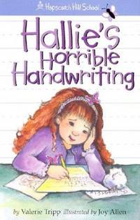 Hallie's Horrible Handwriting (Hopscotch Hill School).