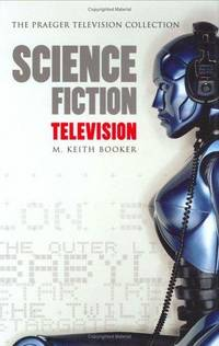 Science Fiction Television (Praeger Television Collection)