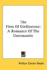 The Firm Of Girdlestone: A Romance Of The Unromantic by Arthur Conan Doyle - Hardcover - 2007-07-25 - from Ergodebooks and Biblio.com