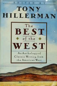 image of The Best of the West: An Anthology of Classic Writing from the American West