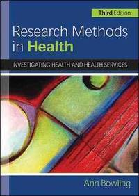 Research Methods in Health: Investigating Health and Health Services by Ann Bowling - 2009-03-01