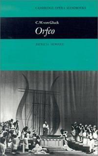 C. W. von Gluck: Orfeo (Cambridge Opera Handbooks)