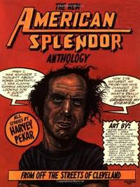 The New American Splendor Anthology: From Off the Streets of Cleveland. by  Harvey Pekar - Paperback - Signed First Edition - September 1991. - from Book Junkies and Biblio.co.uk