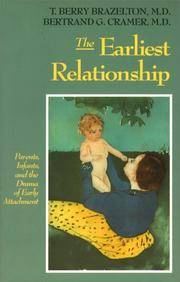 Earliest Relationship: Parents, Infants, and the Drama of Early Attachment