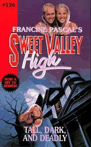 TALL, DARK, AND DEADLY (Sweet Valley High)