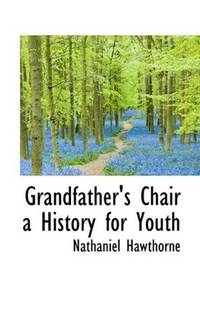 image of Grandfather's Chair a History for Youth
