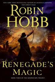 RENEGADE'S MAGIC, BOOK THREE OF THE SOLDIER SON TRILOGY,