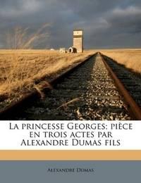 image of La princesse Georges; pièce en trois actes par Alexandre Dumas fils (French Edition)