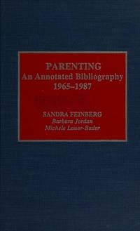 Parenting An Annotated Bibliography 1965-1987