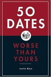 50 Dates Worse Than Yours [Hardcover] Racz, Justin