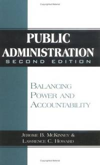public administration accountability Public administration accountability takes a variety of forms the focus here is on four alternative systems of public accountability, each based on variations involv- ing two critical factors: (1) whether the ability to define.