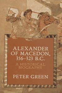 Alexander of Macedon 356-323 B. C.: A Historical Biography