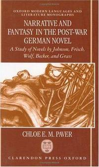 Narrative and Fantasy in the Post-War German Novel A Study of Novels by  Johnson, Frisch, Wolf, Becker and Grass