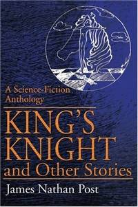 King's Knight and Other Stories: A Science-Fiction Anthology