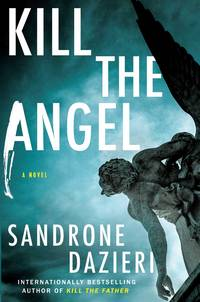 Kill the Angel: A Novel (2) (Caselli and Torre Series)
