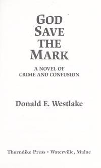 image of God Save the Mark: A Novel of Crime and Confusion