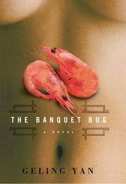 The Banquet Bug (SIGNED) by Yan, Geling - 2006