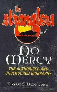 image of No Mercy: The authorised and Uncensored Biography of the Stranglers