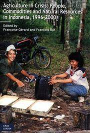 Agriculture in Crisis: People, Commodities and Natural Resources in Indonesia, 1996-2000
