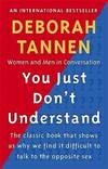 image of You Just Don't Understand: Women and Men in Conversation