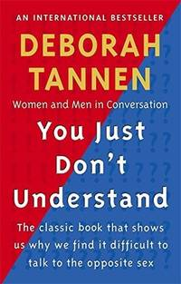 You Just Don't Understand : Women and Men in Conversation