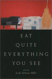 Eat Quite Everything You See: Poems