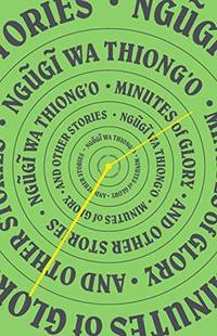Minutes of Glory: And Other Stories by wa Thiong'o, Ng?g?