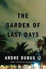 The Garden of Last Days: A Novel Dubus III, Andre