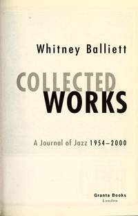 image of Collected Works: a Journal of Jazz 1954-2000: Collected Works 1954-2000