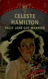 SALLY JANE GOT MARRIED by  CELESTE HAMILTON - Paperback - 1994-01-01 - from The Book Shelf (SKU: 95379)