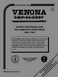 Venona, Soviet Espionage and the American Response (C-75)