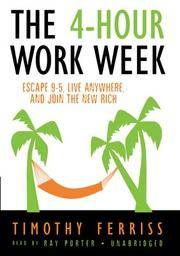 image of The 4-Hour Work Week: Escape 9-5, Live Anywhere, and Join the New Rich (Library Edition)