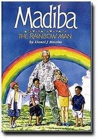 Madiba the Rainbow Man by Lionel J. Maxim - Hardcover - 2002 - from Books Galore LLC and Biblio.com