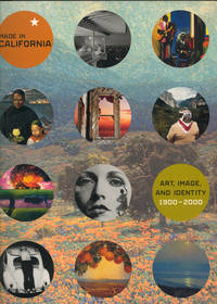 Made in California:   Art, Image, and Identity, 1900-2000