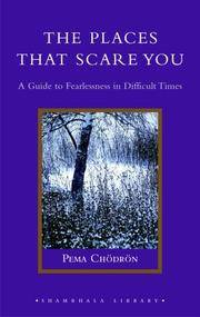 image of The Places That Scare You: A Guide to Fearlessness in Difficult Times (Shambhala Library)