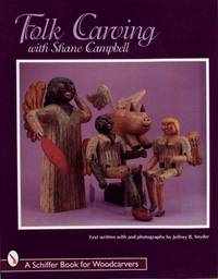 Folk Carving with Shane Campbell (Schiffer Military History Book)