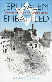 Jerusalem Embattled: A Diary Of The City Under Siege March 25, 1948 To July 18th, 1948 by  Harry Levin - Paperback - 1996 - from BookVistas and Biblio.com