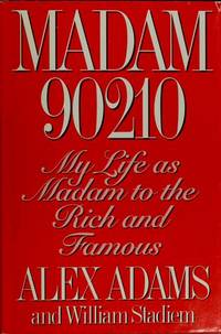 Madam 90210: My Life as Madam to the Rich and Famous by  Elizabeth  and Adams - First edition. - 1993 - from Warrens Books (SKU: Alibris.0003269)