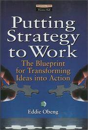 Putting Strategy to Work: The Blueprint for Transforming Ideas into Action (Financial Times...