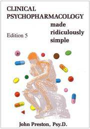 CLINICAL PSYCHOPHARMACOLOGY Made Ridiculously Simple : 5th Edition