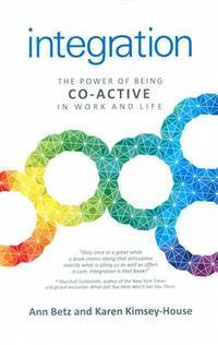 INTEGRATION: The Power Of Being Co-Active In Work & Life
