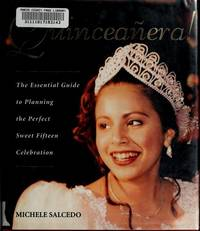 Quinceanera!: The Essential Guide to Planning the Perfect Sweet Fifteen Celebration