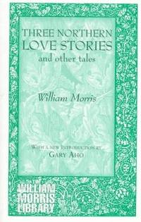 image of Three Northern Love Stories and Other Tales (William Morris Library Series)