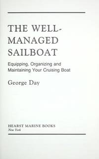image of The Well-Managed Sailboat: Equipping, Organizing and Maintaining Your Cruising Boat