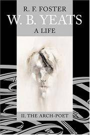 W. B. Yeats: A Life, Volume II: The Arch-Poet 1915-1939