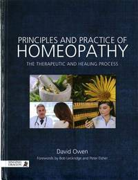 PRINCIPLES AND PRACTICE OF HOMEOPATHY: The Therapeutic & Healing Process (H)