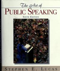 The Art of Public Speaking (Instructor's Edition) by Stephen E. Lucas - Paperback - [ Edition: Sixth ] - from BookHolders and Biblio.com