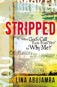 """Stripped: When God's Call Turns From """"Yes!"""" to """"Why Me?"""